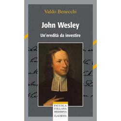 John Wesley Un'eredità da...