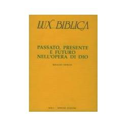 Lux Biblica 1 -  Passato,...