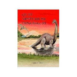 Quei misteriosi dinosauri
