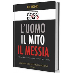 L'Uomo, Il Mito, Il Messia:...