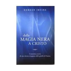 Dalla magia nera a Cristo